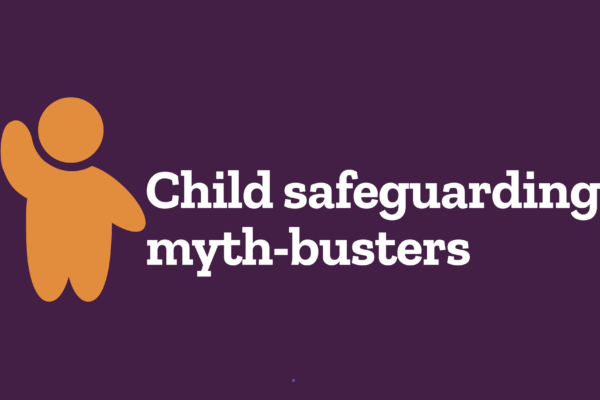 Child Safeguarding Myth-busters